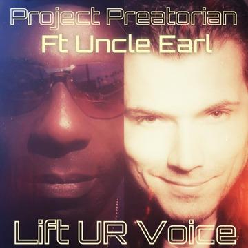 Project Preatorian feat. Uncle Earl - Lift UR Voice