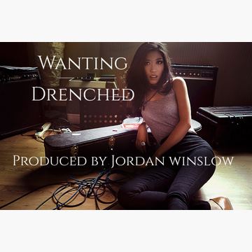 Wanting - Drenched (Rework by Jordan Winslow)
