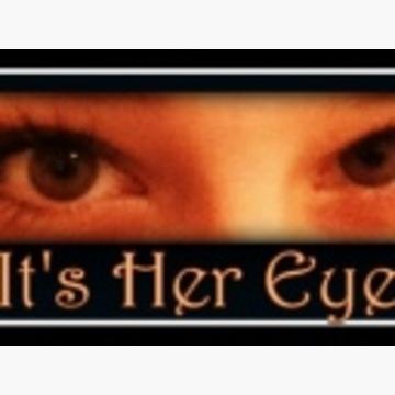 It's Her Eyes