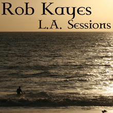 Avatar 220x220 rob kayes la sessions album art work